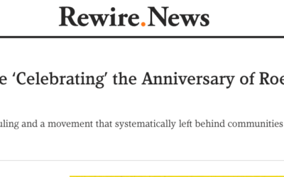 "Nope, We Aren't ""Celebrating"" Roe this Year"